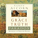 The Grace and Truth Paradox: Responding with Christlike Balance Audiobook by Randy Alcorn Narrated by Randy Alcorn