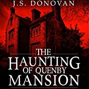 The Haunting of Quenby Mansion: A Haunted House Mystery, Book 2 | J. S. Donovan