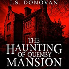 The Haunting of Quenby Mansion: A Haunted House Mystery, Book 2 Audiobook by J. S. Donovan Narrated by Tia Rider Sorensen