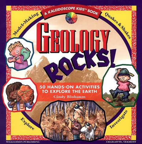 Geology Rocks!: 50 Hands-On Activities to Explore the Earth (Kaleidoscope Kids) by Williamson Publishing Company (Image #2)
