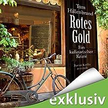 Rotes Gold (Xavier Kieffer 2) Hörbuch von Tom Hillenbrand Gesprochen von: Gregor Weber