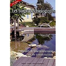 BAIGNADES BIOLOGIQUES (LES) : PRINCIPES DE FONCTIONNEMENT ET CONSTRUCTION N.E.