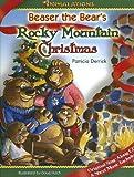Beaser the Bear's Rocky Mountain Christmas, Derrick Patricia, 1933818093