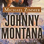 Johnny Montana: A Western Story | Michael Zimmer