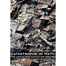 Catastrophe in Haiti: The crisis that capitalism created