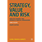 Strategy, Value and Risk: Industry Dynamics and Advanced Financial Management (Global Financial Markets)