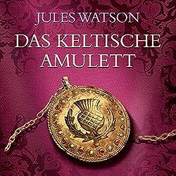 Das keltische Amulett (Die Dalriada-Saga 2)