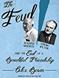 The Feud: Vladimir Nabokov, Edmund Wilson, and the End of a Beautiful Friendship