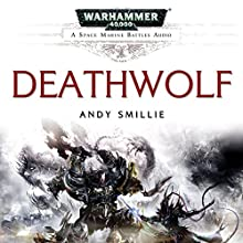 Deathwolf: Warhammer 40,000 Audiobook by Andy Smillie Narrated by Sean Barret, Rupert Degas, Chris Fairbank, Charlotte Paige