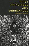 First Principles and Ordinances