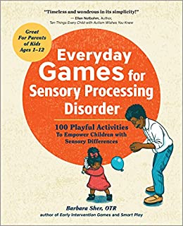 Amazon everyday games for sensory processing disorder 100 everyday games for sensory processing disorder 100 playful activities to empower children with sensory differences fandeluxe Choice Image