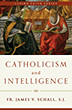 Catholicism and Intelligence (Living Faith Series)