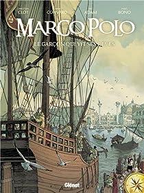 Marco Polo, tome 1 : Le garçon qui vit ses rêves par Christian Clot