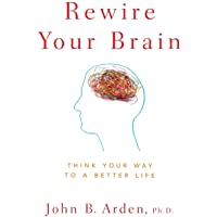Image for Rewire Your Brain: Think Your Way to a Better Life