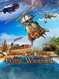 Around the World on a Flying Windmill