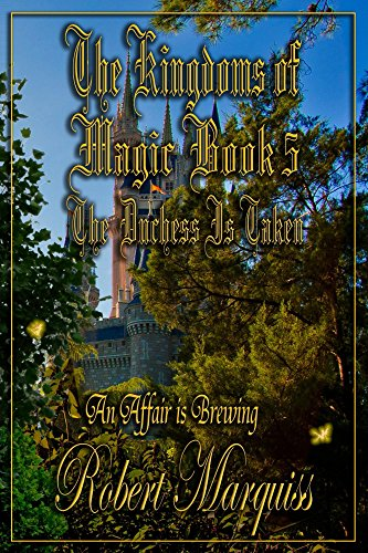Book: The Kingdoms of Magic Book 5 - The Duchess Is Taken by Robert Marquiss