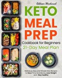 #3: Keto Diet Meal Prep Cookbook for Beginners: Delicious, Easy and Simple Keto Recipes to Save Time and Money, Lose Weight and Stay Healthy