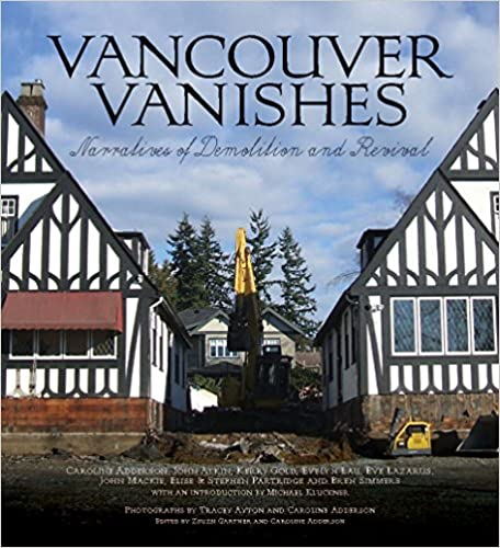 Narratives of Demolition and Revival Vancouver Vanishes