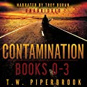 Contamination Boxed Set: Books 0-3 Audiobook by T. W. Piperbrook Narrated by Troy Duran