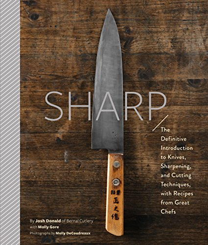 Sharp: The Definitive Guide to Knives, Knife Care, and Cutting Techniques, with Recipes from Great Chefs cover