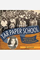The Girl from the Tar Paper School: Barbara Rose Johns and the Advent of the Civil Rights Movement Kindle Edition