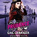 Prudence Audiobook by Gail Carriger Narrated by Moira Quirk