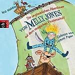 Die unglaublichen Abenteuer von Melly Jones auf dem magischen Piratenschiff (Melly Jones 1) | Will Mabbitt
