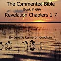 The Commented Bible: Book 66A - Revelation Audiobook by Jerome Cameron Goodwin Narrated by Jerome Cameron Goodwin