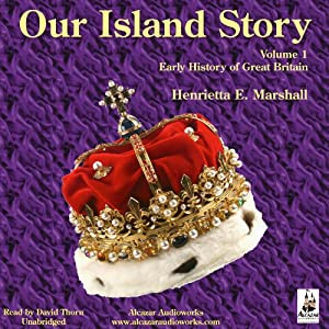 Our Island Story, Volume 1: Early History of Great Britain Audiobook