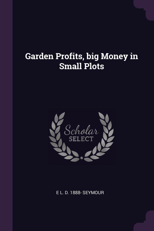 Garden Profits, big Money in Small Plots ebook