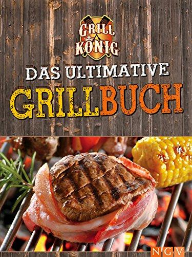 Amazon Com Das Ultimative Grillbuch Mit Allem Was Man N Zum