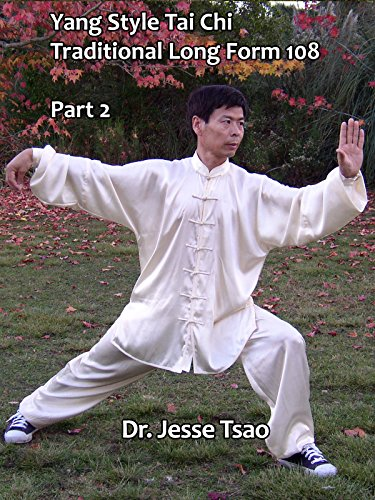 Yang Style Tai Chi Traditional Long Form 108: Part 2 by