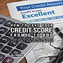 How to Take Your Credit Score from 0 to 800 Audiobook by Joe Correa Narrated by Paul Stefano
