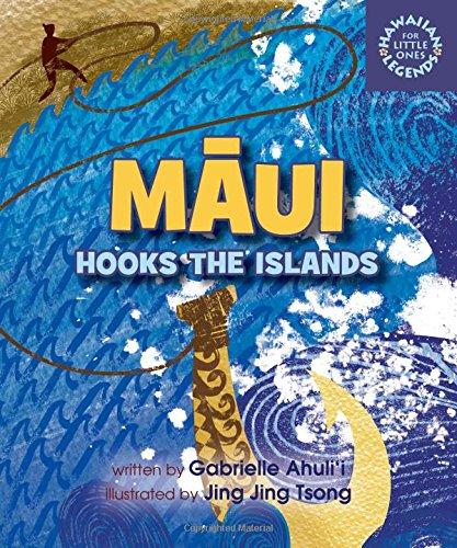 Maui Hooks the Islands (Hawaiian Legends for Little Ones) - Maui Boards