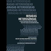 MIRADAS HETEROGÉNEAS A LAS CIENCIAS SOCIALES DESDE LOS MÉTODOS ECONOMÉTRICOS