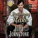 Bargaining with a Rake: Whisper of Scandal, Book 1 | Julie Johnstone