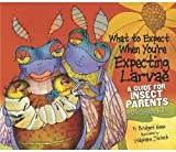What to Expect When You're Expecting Larvae, Bridget Heos, 0761358587