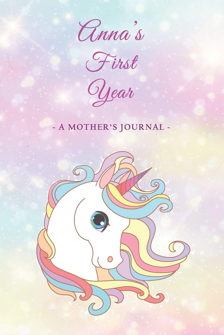Anna's First Year: A Mother's Journal: My Precious Journals