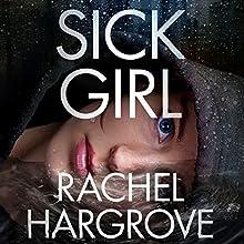 Sick Girl Audiobook by Rachel Hargrove Narrated by Avery Reid