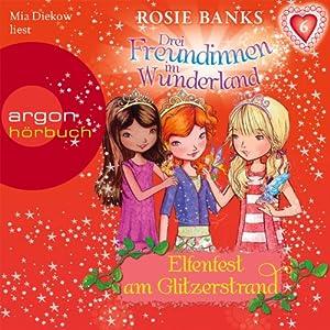 Elfenfest am Glitzerstrand (Drei Freundinnen im Wunderland 6) Hörbuch
