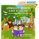 Animals in Hebrew: A Day at the Zoo (Picture Book teaching kids the names of animals in Hebrew) (A Taste of Hebrew for English Speaking Kids)