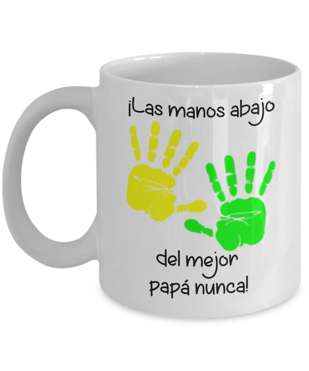 Amazon.com: Las manos abajo del mejor papá nunca! Taza de café. Hands Down Best Dad Ever! 11 oz Coffee Mug Spanish Language: Kitchen & Dining