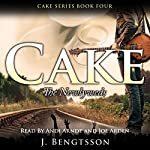 Cake: The Newlyweds: Cake Series, Book 4 | J. Bengtsson