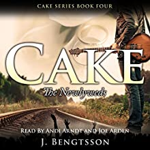 Cake: The Newlyweds: Cake Series, Book 4 Audiobook by J. Bengtsson Narrated by Joe Arden, Andi Arndt