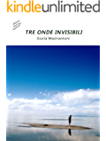 Tre onde invisibili (Short Tales Vol. 4)