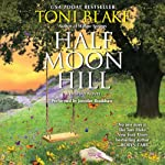 Half Moon Hill: Destiny, Book 6 | Toni Blake