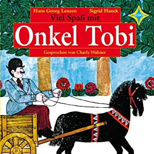 Viel Spaß mit Onkel Tobi Hörbuch