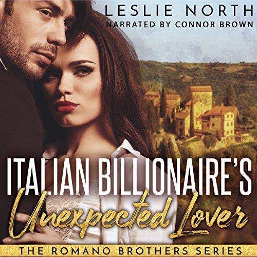 Italian Billionaire's Unexpected Lover: The Romano Brothers Series, Book 2