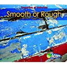 Smooth or Rough (Properties of Materials)