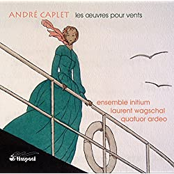 Caplet: Works for Winds (Les oeuvres pour vents)